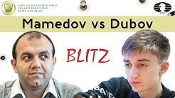 Rauf Mamedov vs Daniil Dubov    World Blitz Championship 2019  