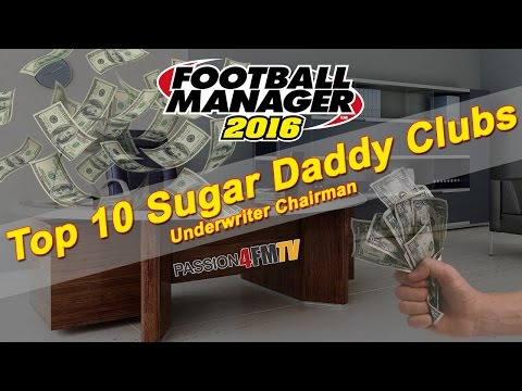 Football Manager 2016 - Top 10 Sugar Daddy Clubs - (Underwriter Chairman)
