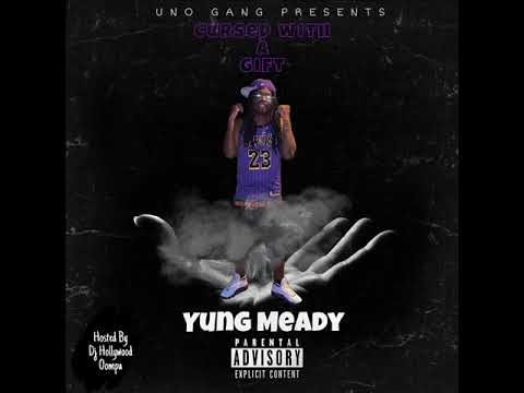 Yung Meady - Touch One Of Mines (Cursed With A Gift - MIXTAPE)