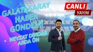 GALATASARAY - BENFİCA Maçı Öncesi Son Dakika Haberleri | Nevzat Dindar & Arda Ün