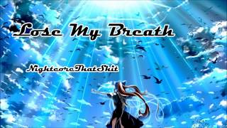 Lose My Breath - Nightcore