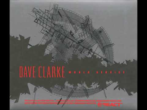 Dave Clarke - World Service (Electro Mix) [REACT CD 199]