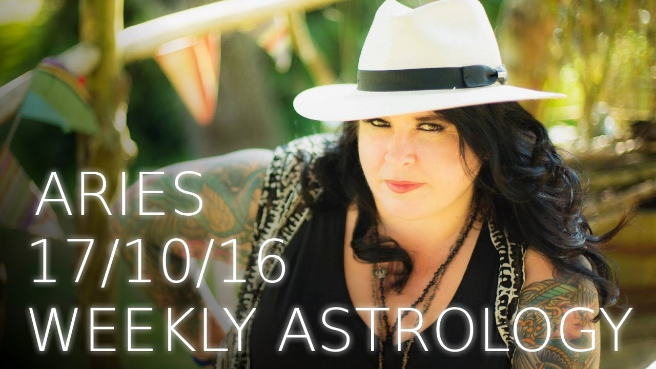 Aries Weekly Astrology Forecast October 17th 2016 - YouTube