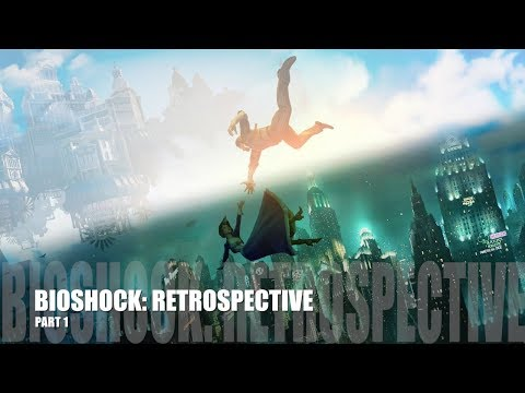 Bioshock Series - Retrospective (Part 1: System Shock - Bioshock) [SPOILERS FOR BOTH]