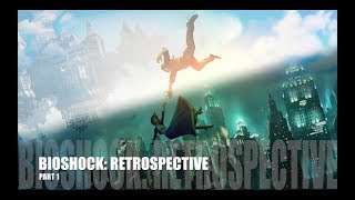 Bioshock Series - Retrospective (Part 1: System Shock - Bioshock) [SPOILERS FOR BOTH]