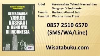 Keserakahan Yahudi Nasrani dan Gengnya Di Indonesia   Hartono Ahmad Jaiz   Wacana Insan Press