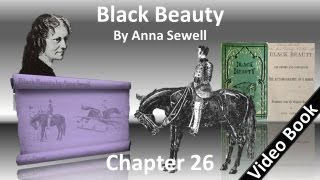 Chapter 26 - Black Beauty by Anna Sewell