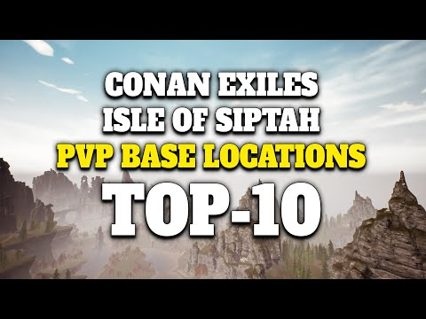 Conan Exiles Best Base Locations 2021 PVP BASE LOCATİONS   TOP 10 | Conan Exiles Isle of Siptah   YouTube