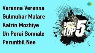 Weekly Top 5 | Ivan Yaaro | Gulmuhar Malare | Katrin Mozhiye | Un Perai sonnale | Perunthil Nee