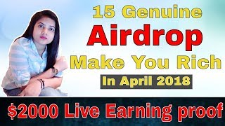 15 Genuine Airdrop Can makes you Rich in April 2018 | $2000 Live Earning Proof