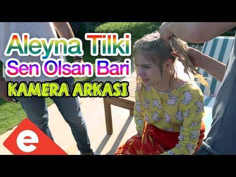 Aleyna Tilki - Sen Olsan Bari (Kamera Arkası & BackStage)