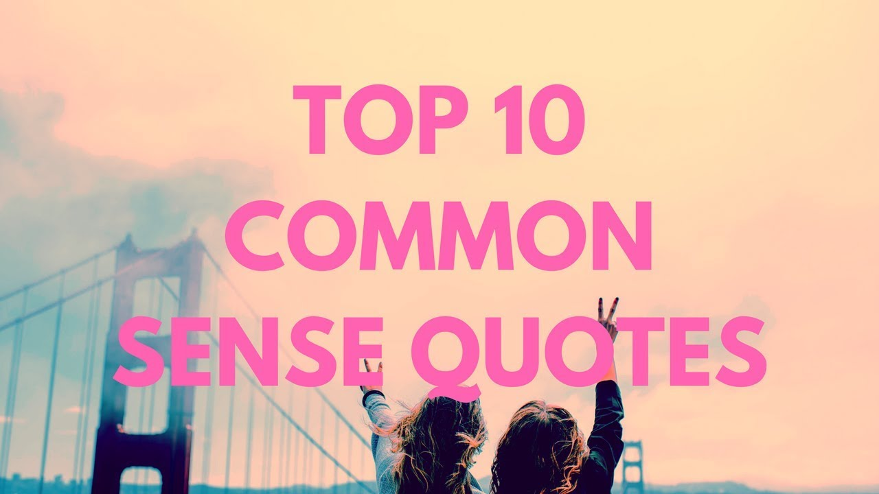 Top 10 Common Sense Quotes - YouTube