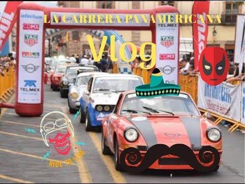 La carrera panamericana 2017 videoblog |BABUN96|
