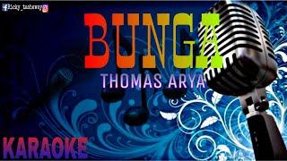 "Download Mp3  Karaoke Thomas Arya-""bunga"" Lirik Lagu Tanpa Vokal"