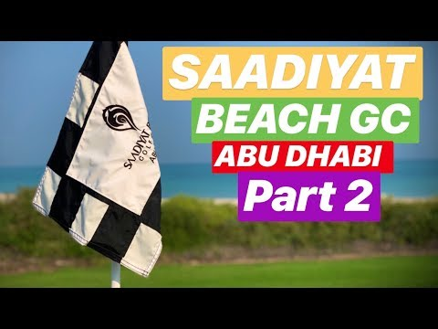 ABU DHABI GOLF SAADIYAT BEACH GOLF CLUB PART 2