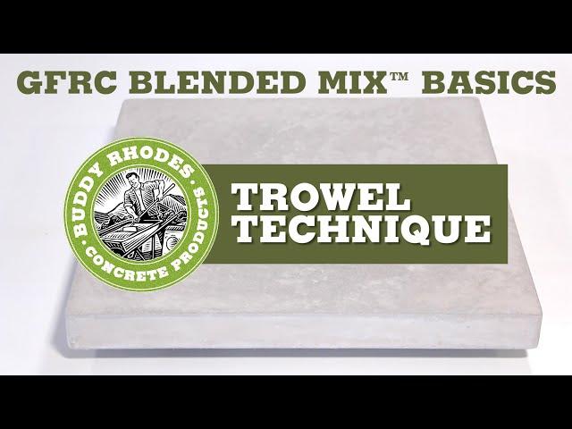 GFRC Blended Mix Basics - Trowel Technique