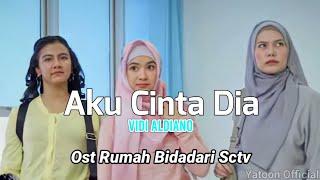Aku Cinta Dia (Official Lyrics Video) | Ost. Rumah Bidadari