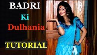 Badri Ki Dulhania Dance Tutorial | Dance Choreography | Steps