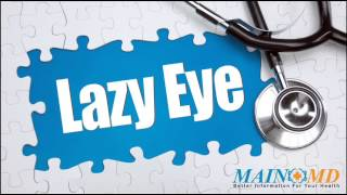 Lazy Eye ¦ Treatment and Symptoms