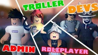 Admin Vs Trollers Vs RolePlayers Vs Developer [Roblox Edition]