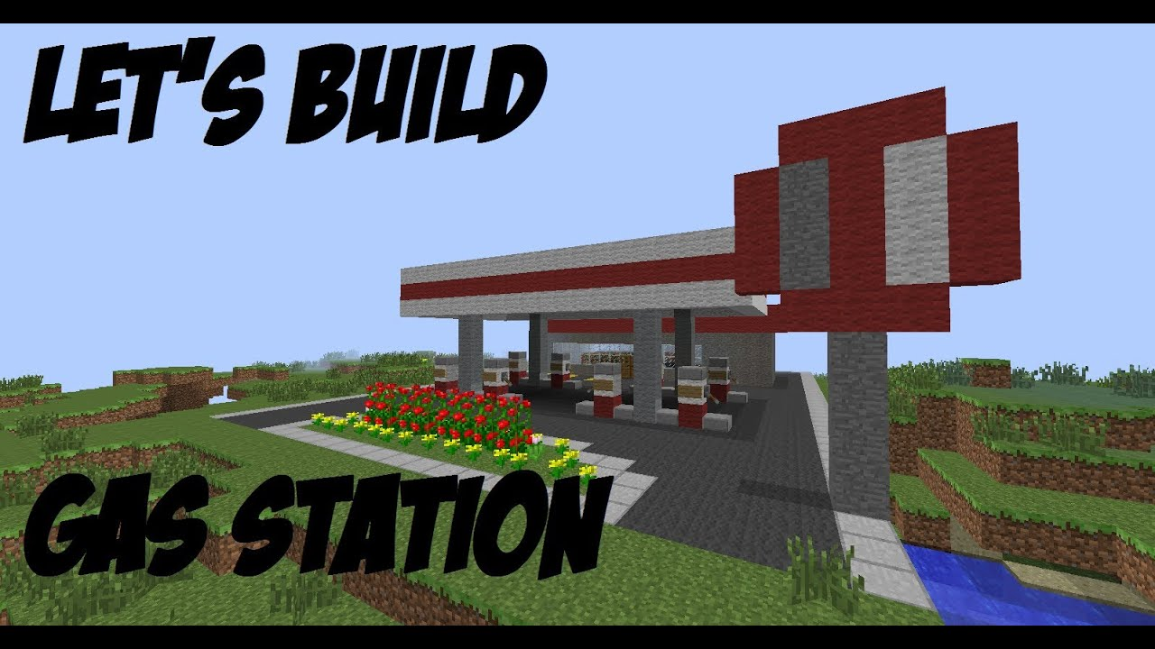 Minecraft Let S Build 49 Gas Station Part 1 Youtube