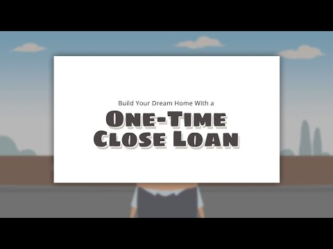 build-your-dream-home-with-a-one-time-close-loan