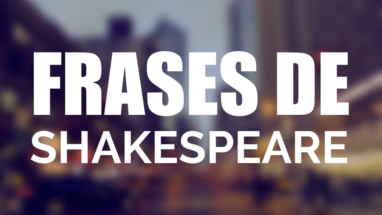 Las 10 Mejores Frases De WILLIAM SHAKESPEARE