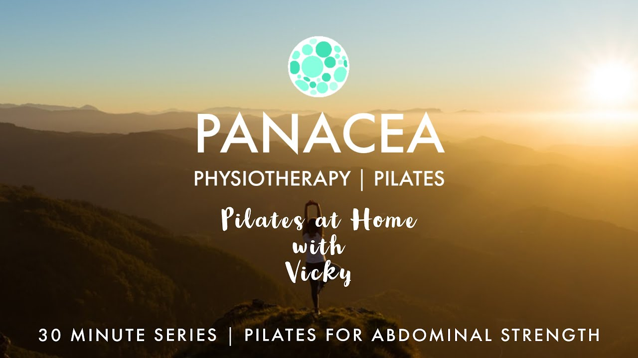 Panacea Pilates | 30 Mins Series | Pilates for Abdominal Strength