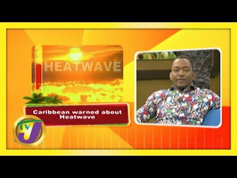 Caribbean Warned about Heatwave   TVJ Weekend Smile