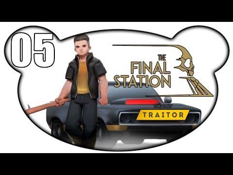 THE FINAL STATION: THE ONLY TRAITOR #05 - Verschüttete Stadt (Let's Play Gameplay Deutsch Bruugar)