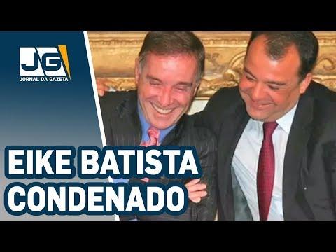 Eike Batista condenado a 30 anos de prisão