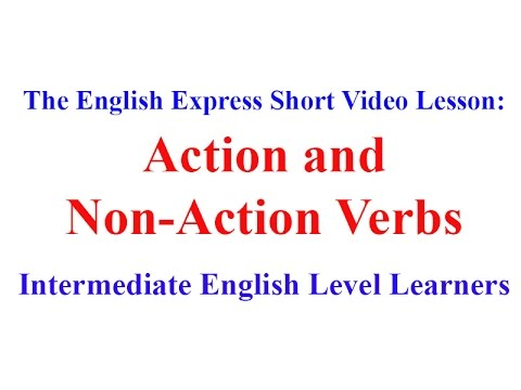 TheEnglishExpress Short video lesson - Action and Non Action - action verbs