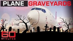 Where jumbo jets go to die - The great aeroplane graveyard | 60 Minutes Australia