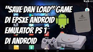 Cara Save Dan Load Game Di EPSXE Android, Emulator Playstation 1 Di Android (smartphone/tablet)