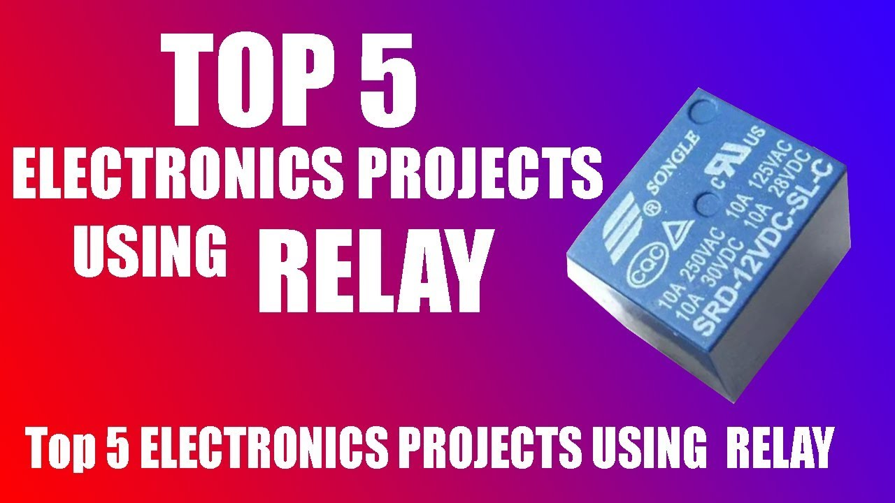 Top 5 ELECTRONICS PROJECTS USING RELAY