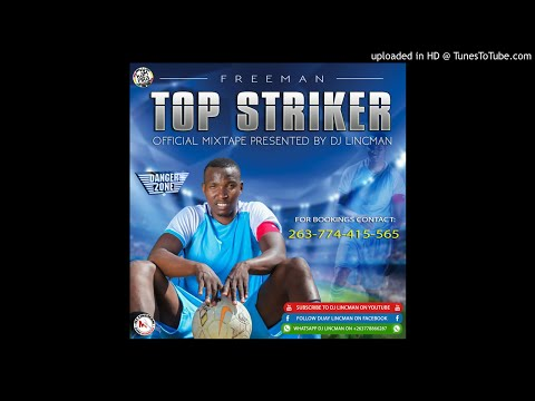 FREEMAN TOP STRIKER ALBUM MIXTAPE (OFFICIAL AUDIO)  MIXED BY DJ LINCMAN