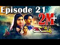 Mushk | Episode #21 | HUM TV Drama | 9 January 2021 | An Exclusive Presentation by MD Productions