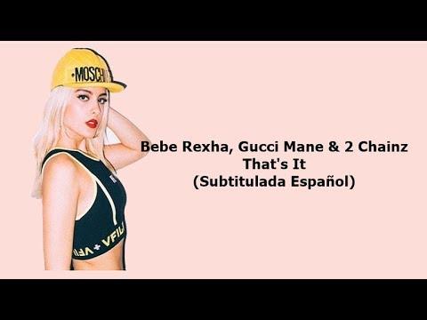Bebe Rexha - That's It (Subtitulada Español) Ft Gucci Mane & 2 Chainz