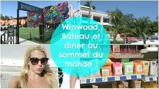 Wynwood, Bateau et Diner au sommet du monde ! ♡ VLOGMAI