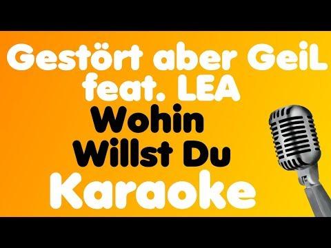 Gestört aber GeiL • Wohin Willst Du (feat. LEA) • Karaoke