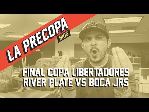 Final Libertadores 2018 - River vs Boca   La Precopa Nius Ep. 13