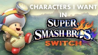 NEW Characters I Want in Super Smash Bros. for Switch!