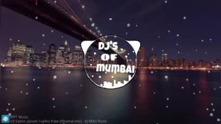 Saton Janam Tujhko Pate (Dhamal mix) - Dj Mihir Pune ||DJs OF Mumbai||