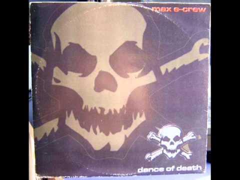 Max E-Crew - Dance Of Death (Deadly Mix)