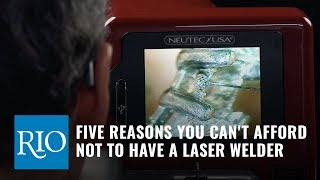Five Reasons You Can't Afford Not to Have a Laser Welder