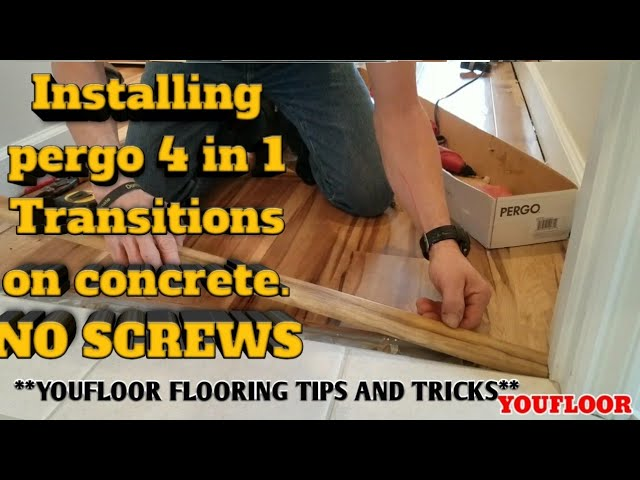 Installing Pergo 4 In 1 Transitions On, Installing Laminate Flooring Transitions On Concrete