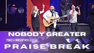 Nobody Greater / PRAISE BREAK - Calvary Orlando Worship LIVE