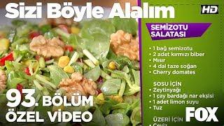 Semizotu Salatası...  Sizi Böyle Alalım 93. Bölüm