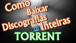 Como baixar musicas Discografias inteiras por Torrent