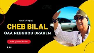 Cheb Bilal - Ga3 Nabghou Drahem
